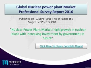 Global Nuclear Power Plant Market: rise in utilization of nuclear fuel for production of electricity power
