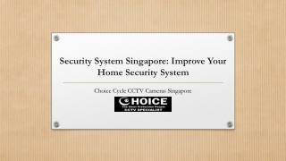 Improve your home security with security system singapore