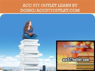 ACC 577 OUTLET Learn by Doing/acc577outlet.com