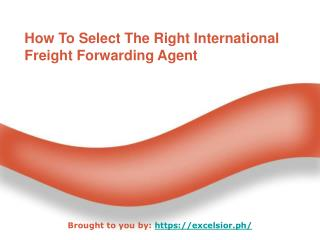 How To Select The Right International Freight Forwarding Agent