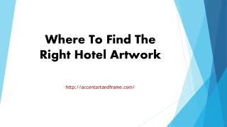 Where To Find The Right Hotel Artwork