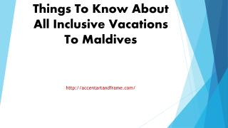 Things To Know About All Inclusive Vacations To Maldives