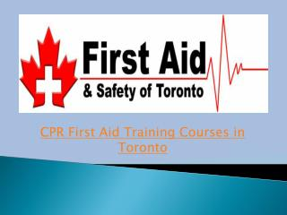 Join CPR and First Aid Training Courses in Toronto