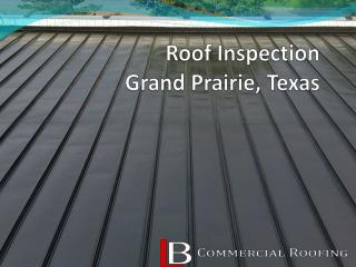 Roof Inspection Grand Prairie, Texas