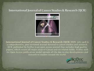 International Journal of Cancer Studies & Research (IJCR) ISSN:2167-9118
