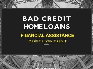 Bad Credit Home Loans - Financial Assistance Despite Low Credit