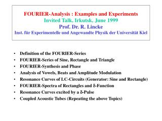 Definition of the FOURIER-Series FOURIER-Series of Sine, Rectangle and Triangle FOURIER-Synthesis and Phase Analysis of