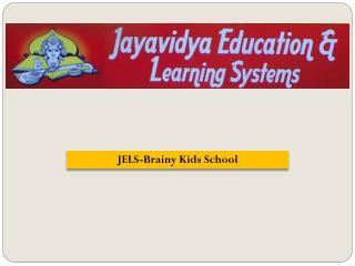 JELS-Brainy Kids School
