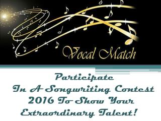 Participate In A Songwriting Contest 2016 To Show Your Extraordinary Talent!