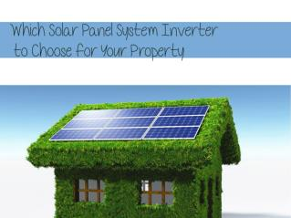 Which Solar Panel System Inverter to Choose for Your Property