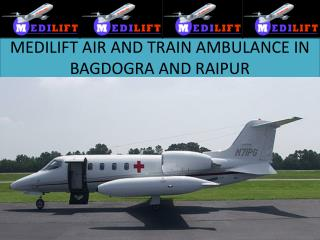 SECURE AIR AND TRAIN AMBULANCE SERVICES IN BAGDOGRA AND RAIPUR