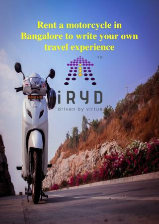 Rent a motorcycle in bangalore to write your own travel experience