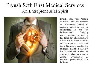 Piyush Seth First Medical Services  An Entrepreneurial Spirit