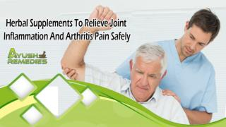 Herbal Supplements To Relieve Joint Inflammation And Arthritis Pain Safely