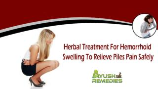 Herbal Treatment For Hemorrhoid Swelling To Relieve Piles Pain Safely
