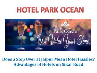 Does a Stop Over at Jaipur Mean Hotel Hassles Advantages of Hotels on Sikar Road