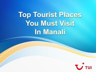 Top Tourist Places You Must Visit In Manali