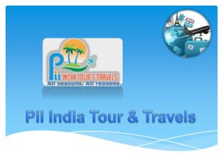 India Tour packages-Tourist places near Delhi-Pii Tours & Travels
