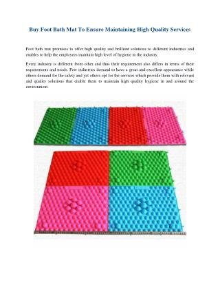 Buy Foot Bath Mat To Ensure Maintaining High Quality Services