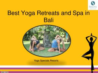 Best Yoga Retreats and Spa in Bali