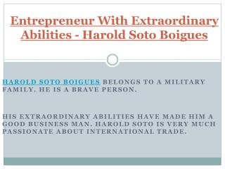 Entrepreneur With Extraordinary Abilities - Harold Soto Boigues