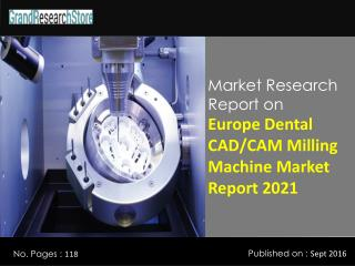 Europe Dental CAD/CAM Milling Machine Market Report 2021