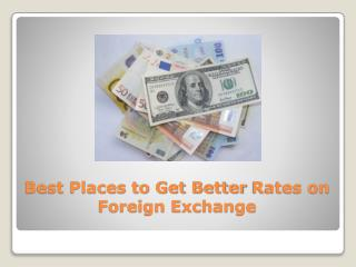Best Places to Get Better Rates on Foreign Exchange