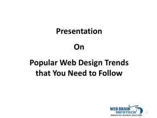 Popular Web Design Trends that You Need to Follow - Web Brain InfoTech