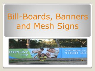 Bill-Boards, Banners and Mesh Signs