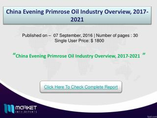 China Evening Primrose Oil Industry Outlook Till 2021 | Revenue Models
