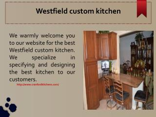 Westfield custom kitchen