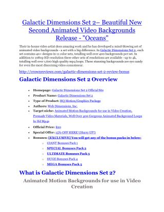 Galactic Dimensions Set 2 Review-$9700 Bonus & 80% Discount