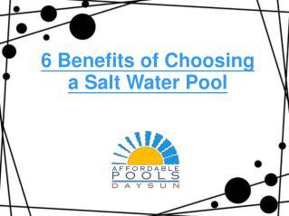 6 benefits of Choosing a Salt Water Pool