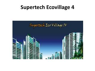 Supertech Ecovillage 4 Residencial Property in Greater Noida