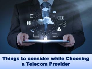 Things to consider while Choosing a Telecom Provider