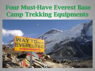 Four Must-Have Everest Base Camp Trekking Equipments