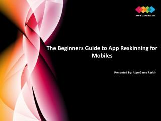 The beginners guide to app reskinning for mobiles