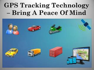 GPS Tracking Technology – Bring A Peace Of Mind