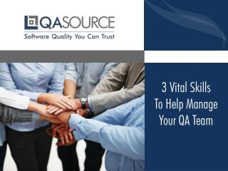 3 Vital Skills To Help Manage Your QA Team