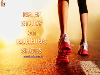 Brief Study on Running Shoes