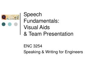 Speech  Fundamentals: Visual Aids  & Team Presentation