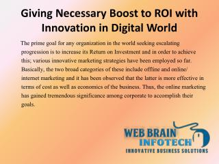 Giving Necessary Boost to ROI with Innovation in Digital World