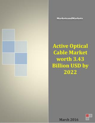Active Optical Cable Market worth 3.43 Billion USD by 2022