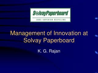 Management of Innovation at Solvay Paperboard