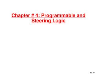 Chapter # 4: Programmable and Steering Logic