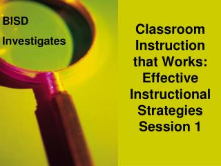Classroom Instruction that Works: Effective Instructional Strategies Session 1