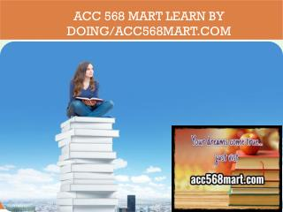 ACC 568 MART Learn by Doing/acc568mart.com