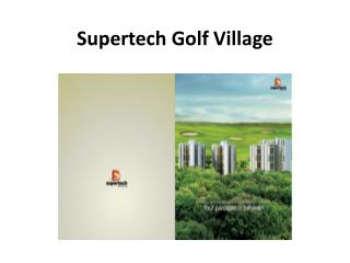 Supertech Golf Village offers Premium Apartments