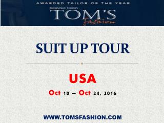 Toms Fashion Suit Up Tour to USA - Oct 10 to 24