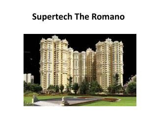 Supertech The Romano Presents 2 BHk FLats
